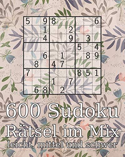 600 Sudoku Rätsel im Mix leicht, mittel und schwer: Rätselbuch inkl. Lösungen | Logikrätsel | Perfekt als Geschenk für Erwachsene, Großeltern oder Senioren