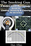 10. The Smoking Gun: A Modern Inline Muzzleloader Guide to Loading, Shooting & Cleaning for Accuracy