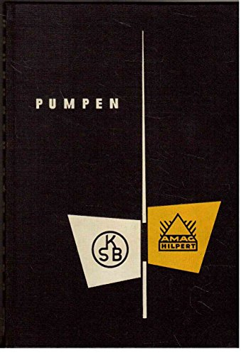 KSB-Amag Handbuch. Band 1: Pumpen. 1. Auflage. ,Mit 11 Bildern auf Tafeln, 49 Abbildungen und 50 Tafeln im Text.
