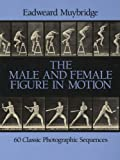Male and Female Figure in Motion: 60 Classic Photographic Sequences (Dover Anatomy for Artists) (English Edition)