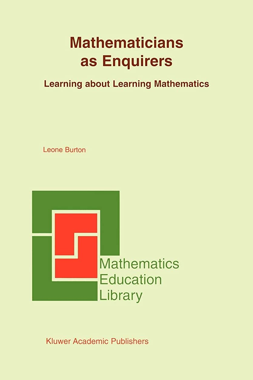 口径柔らかさ織機Mathematicians as Enquirers: Learning about Learning Mathematics (Mathematics Education Library)