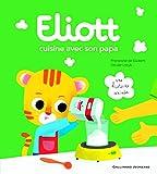 ELIOTT CUISINE AVEC SON PAPA- Livre animé- de 2 à 4 ans