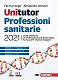 Unitutor Professioni sanitarie 2021. Test di ammissione per Professioni sanitarie, Biotecnologie, Farmacia, CTF, Scienze biologiche. Con e-book