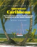 The Cruising Guide to the Northwest Caribbean: The Yucatan Coast of Mexico,...