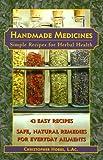 Handmade Medicines: Simple Recipes for Herbal Health