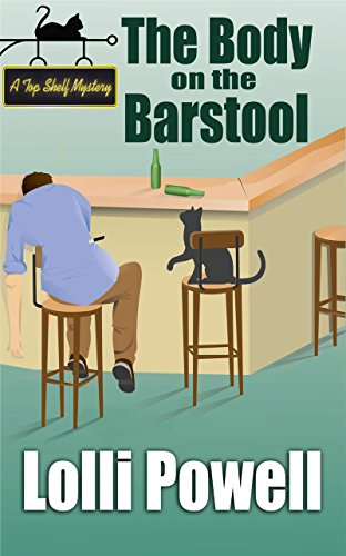 Book: The Body on the Barstool (A Top Shelf Mystery) by Lolli Powell