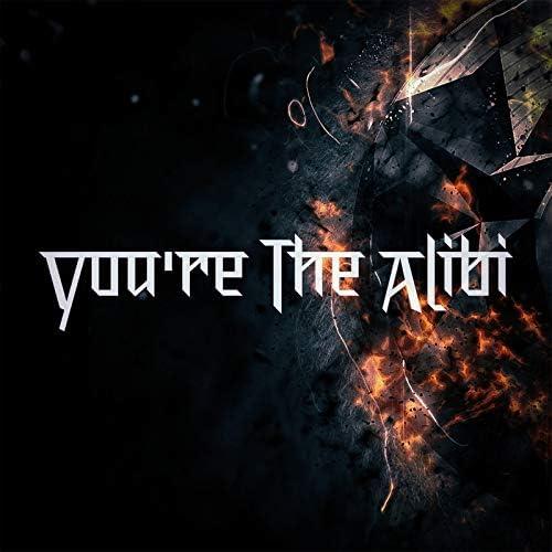 You're The Alibi