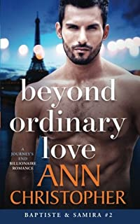 Beyond Ordinary Love: A Journey's End Billionaire Romance (Journey's End Billionaires) (Volume 2)