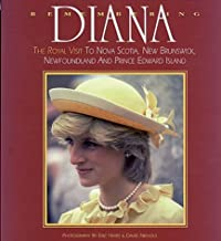 Remembering Diana: The Royal Visit to Nova Scotia, New Brunswick, Newfoundland and Prince Edward Island