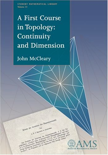 A First Course in Topology: Continuity And Dimension (Student Mathematical Library)