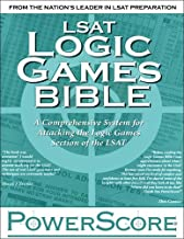 LSAT Logic Games Bible: A Comprehensive System for Attacking