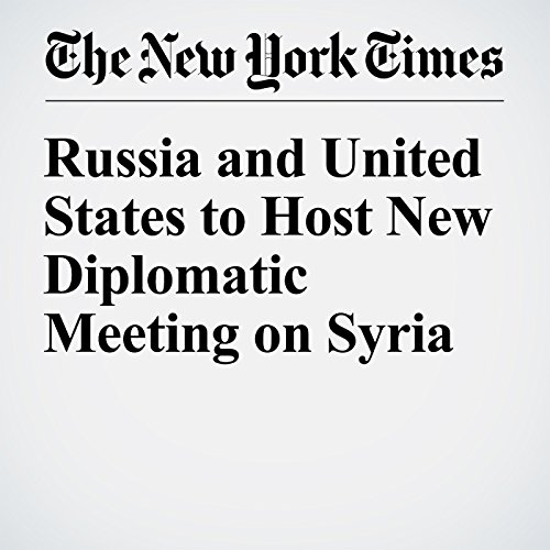 Russia and United States to Host New Diplomatic Meeting on Syria cover art