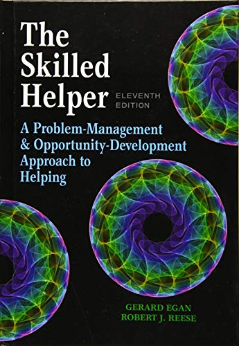 The Skilled Helper: A Problem-Management and Opportunity-Development Approach to Helping - Standalon