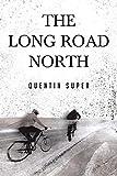 The Long Road North (English Edition)
