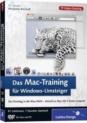 Das Mac-Training für Windows-Umsteiger: Der anschauliche Einstieg in die Mac-Welt – aktuell zu Mac OS X 10.6 Snow Leopard (Galileo Design)