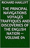 The Principal Navigations Voyages Traffiques and Discoveries of the English Nation — Volume 04 (English Edition)