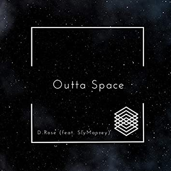 Outta Space (feat. SlyMoosey)