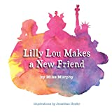 Lilly Lou Makes a New Friend
