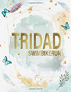 Tri Dad Swim Bike Run: Funny Fathers Day Notebook Gifts for Dad, Stepdad, Grandpas, Husband, Grandfather from Son, Daughter, Wife & Kids. PS: Father ... (Daily Life Uplifting | Funny | Love Quotes)