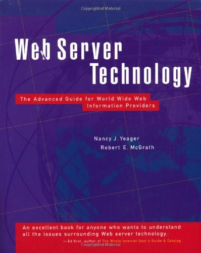 Web Server Technology: Advanced Guide for World Wide Web Information Providers...