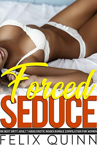 Forced Seduce — 150 Sexy Dirty Adult Taboo