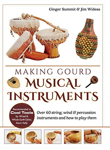 Compare Textbook Prices for Making Gourd Musical Instruments: Over 60 String, Wind & Percussion Instruments & How to Play Them Reprint ed. Edition ISBN 9781626543331 by Summit, Ginger,Widess, James