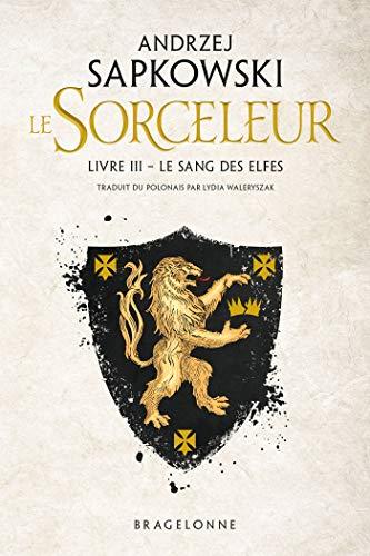 Sorceleur, T3 : Le Sang des elfes