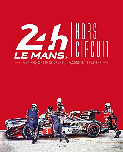 24h du Mans Hors circuit: A la rencontre de ceux qui façonnent le mythe (EPA AUTR.TRANSP)
