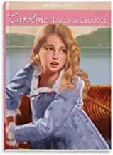 Caroline Takes a Chance (American Girl Collection 1812)
