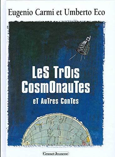 Les trois cosmonautes et autres contes