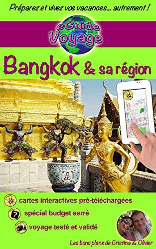eGuide Voyage: Bangkok & sa région: Découvrez Bangkok...