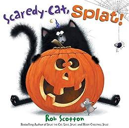 Scaredy-Cat, Splat! (Splat the Cat) by [Rob Scotton]