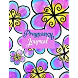 Pregnancy Journal: First-Time Mom's Natural Pregnancy Journal 40-week Pregnancy Diary for New Mothers A Log of Weekly Check Ups Body Changes and More to Make Healthy Choices