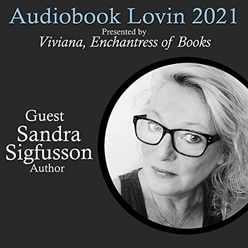 Audiobook Lovin' 2021 - Author Sandra Sigfusson Podcast By  cover art