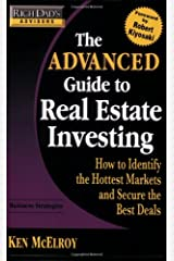 Rich Dad's Advisors: The Advanced Guide to Real Estate Investing: How to Identify the Hottest Markets and Secure the Best Deals Paperback