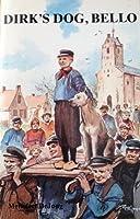 Dirk's Dog, Bello 0888158602 Book Cover