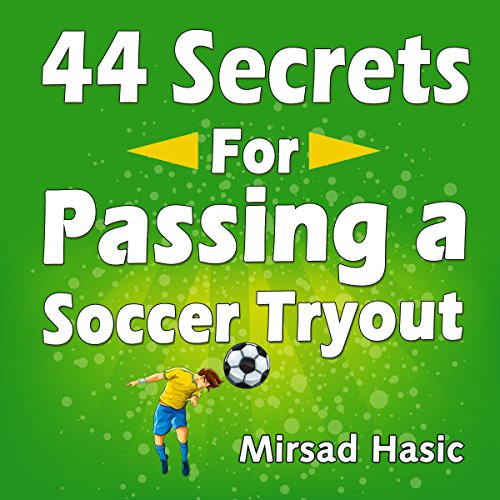 44 Secrets for Passing a Soccer Tryout audiobook cover art
