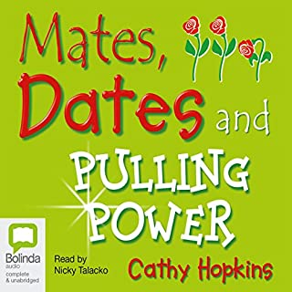 Mates, Dates, and Pulling Power                   By:                                                                                                                                 Cathy Hopkins                               Narrated by:                                                                                                                                 Nicky Talacko                      Length: 4 hrs and 23 mins     Not rated yet     Overall 0.0