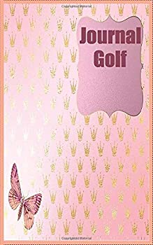 Paperback Journal Golf : Journal Golf Design 120 Page Composition Blank Notebook College Ruled Joural for You or As a Gift for Your Children Girl or Boy to Use It in School or for You to Use at Office or Home Book