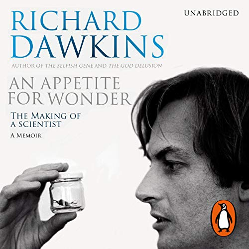 An Appetite for Wonder                   Written by:                                                                                                                                 Richard Dawkins                               Narrated by:                                                                                                                                 Richard Dawkins,                                                                                        Lalla Ward                      Length: 7 hrs and 56 mins     Not rated yet     Overall 0.0