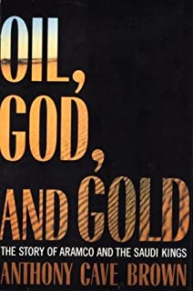 Oil, God and Gold: The Story of Aramco and the Saudi Kings