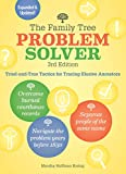 The Family Tree Problem Solver: Tried-and-True Tactics for Tracing Elusive Ancestors (English Edition)