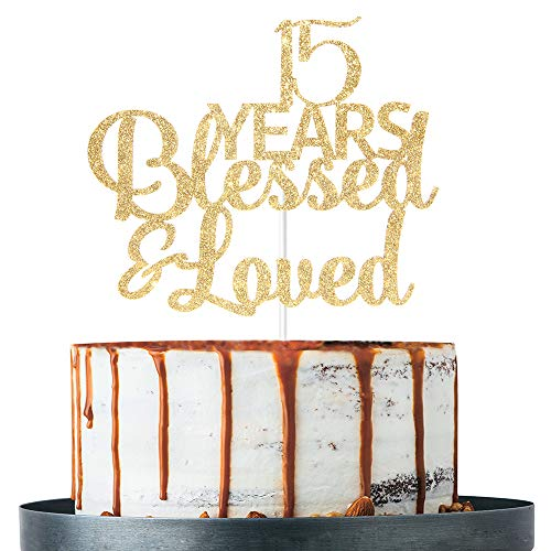 Gold Glitter 15 Years Blessed & Loved Cake Topper - 15th Birthday / 15th Anniversary Cake Topper, 15th Birthday / 15th Anniversary Party Decoration