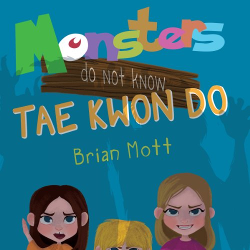 Monsters Do Not Know Tae Kwon Do audiobook cover art