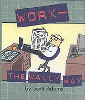 Dilbert: Work the Wally Way (Dilbert)