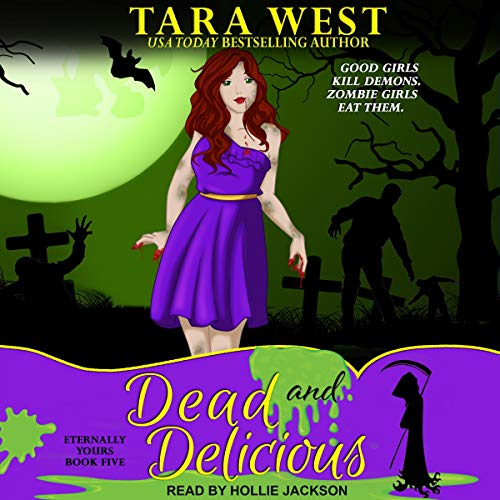 Dead and Delicious: Eternally Yours Series, Book 5