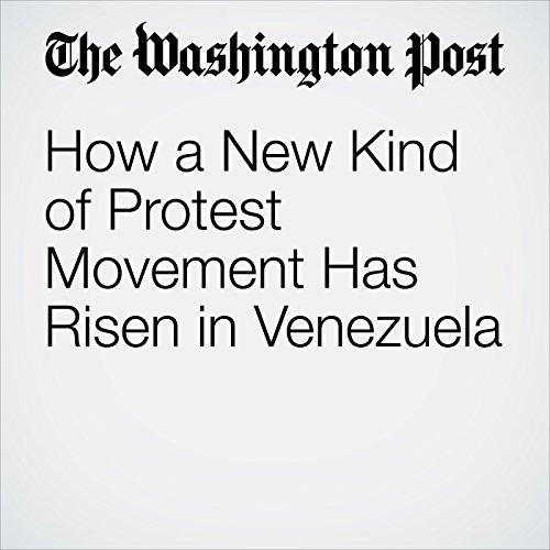 How a New Kind of Protest Movement Has Risen in Venezuela copertina