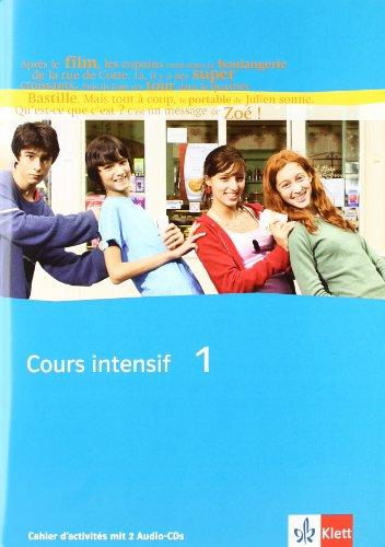 Cours intensif 1: Cahier d'activités mit zwei Audio-CDs 1. Lernjahr (Cours intensif. Französisch als 3. Fremdsprache)