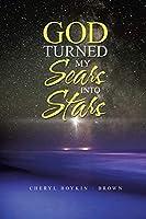 God Turned My Scars into Stars