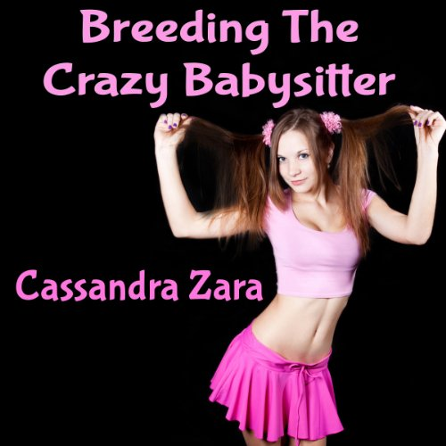 Breeding the Crazy Babysitter audiobook cover art